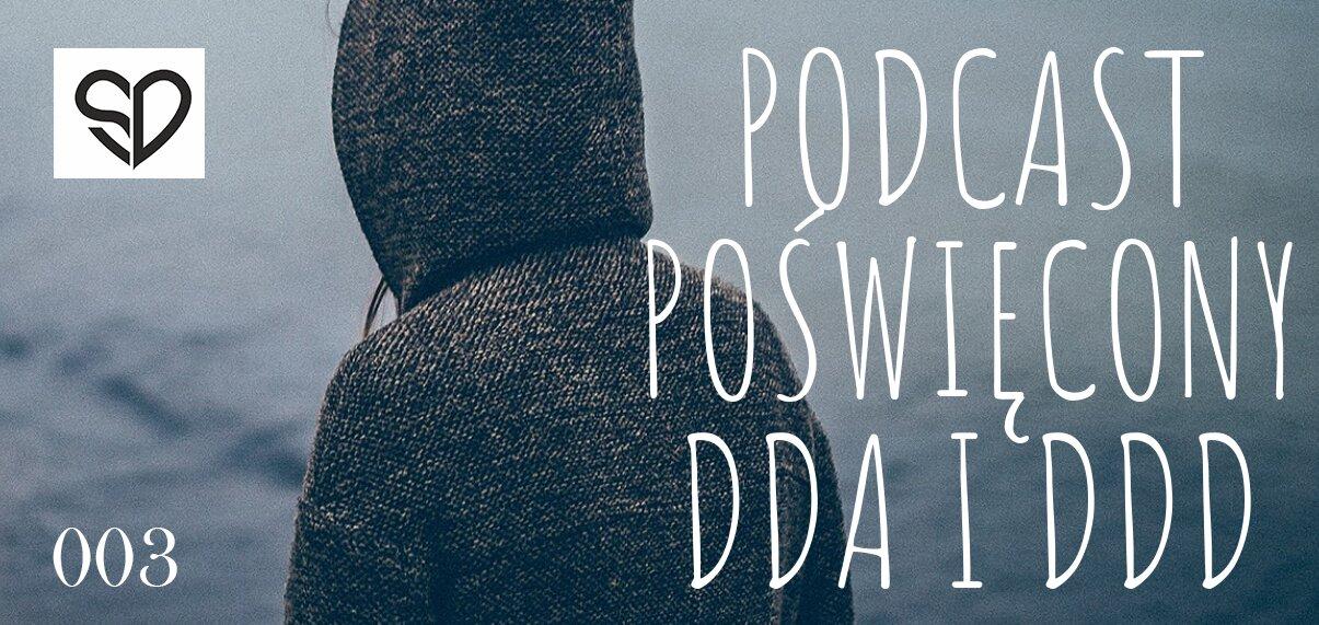 Podcast Skrzywdzone Dziecko - 003