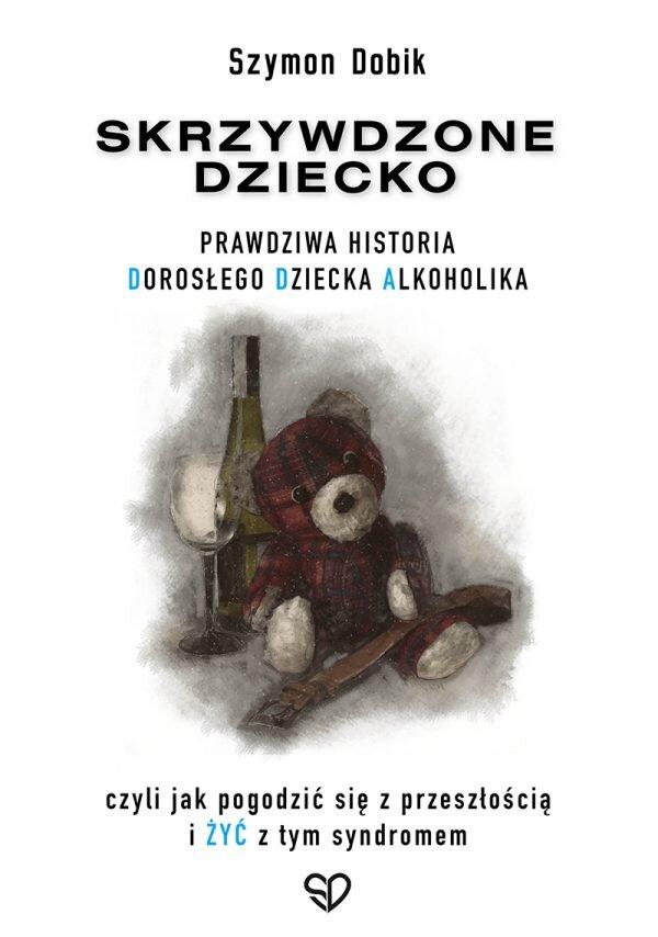 Skrzywdzone dziecko. Szymon Dobik